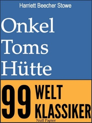 Onkel Toms Hütte - Vollständige Ausgabe