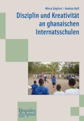 Disziplin und Kreativität an ghanaischen Internatsschulen