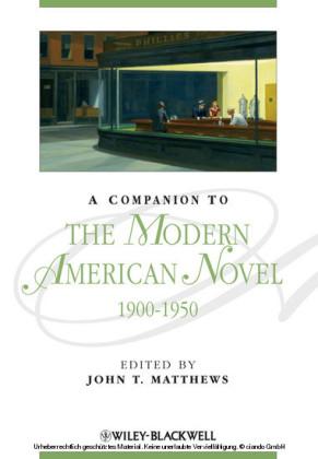 A Companion to the Modern American Novel 1900 - 1950