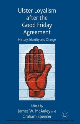Ulster Loyalism after the Good Friday Agreement