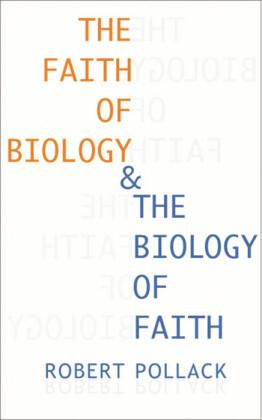 Faith of Biology and the Biology of Faith