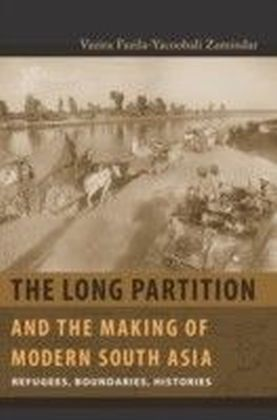 Long Partition and the Making of Modern South Asia