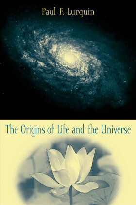 The Origins of Life and the Universe