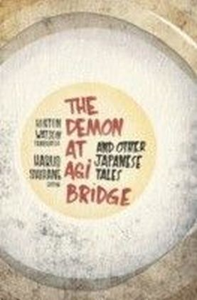 Demon at Agi Bridge and Other Japanese Tales
