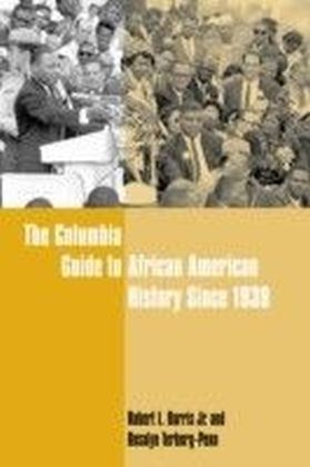 Columbia Guide to African American History Since 1939