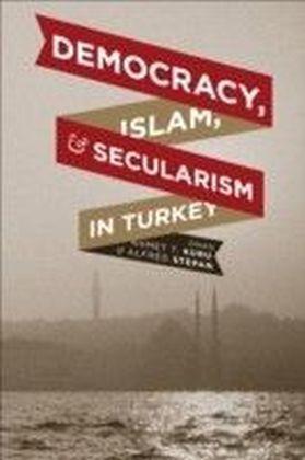 Democracy, Islam, and Secularism in Turkey