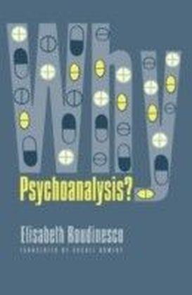 Why Psychoanalysis?