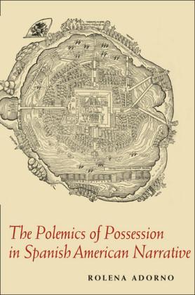Polemics of Possession in Spanish American Narrative