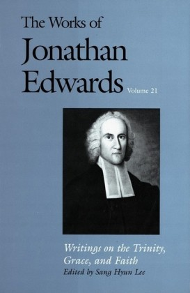 Works of Jonathan Edwards, Vol. 21
