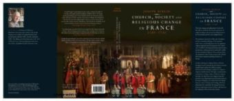 Church, Society, and Religious Change in France, 1580-1730