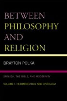 Between Philosophy and Religion, Vol. I