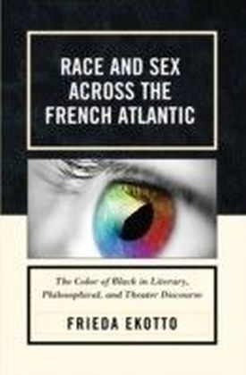 Race and Sex across the French Atlantic