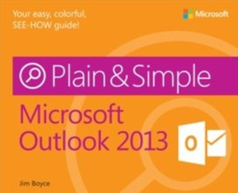 Microsoft(R) Outlook(R) 2013 Plain & Simple