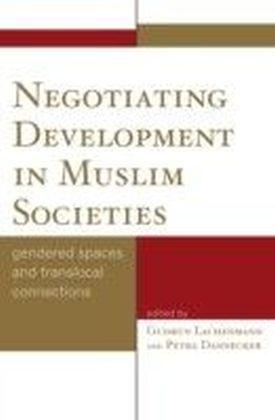 Negotiating Development in Muslim Societies