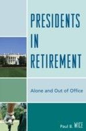 Presidents in Retirement