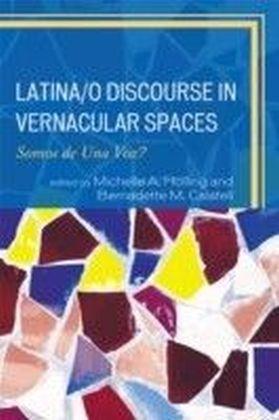 Latina/o Discourse in Vernacular Spaces
