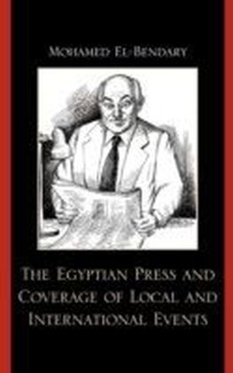 Egyptian Press and Coverage of Local and International Events