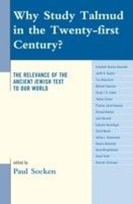 Why Study Talmud in the Twenty-First Century?