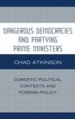 Dangerous Democracies and Partying Prime Ministers