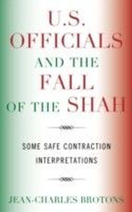 U.S. Officials and the Fall of the Shah
