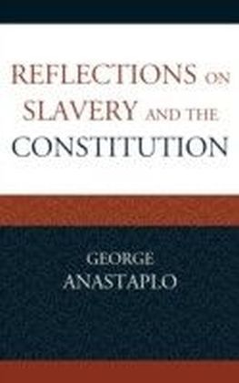Reflections on Slavery and the Constitution