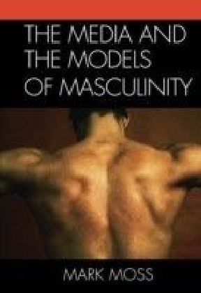 Media and the Models of Masculinity