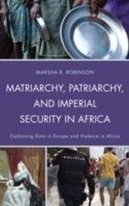 Matriarchy, Patriarchy, and Imperial Security in Africa