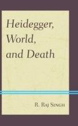 Heidegger, World, and Death