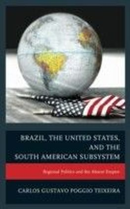 Brazil, the United States, and the South American Subsystem