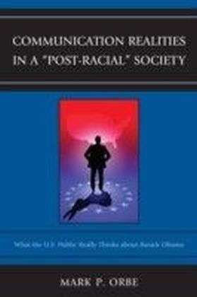 """Communication Realities in a """"Post-Racial"""" Society"""