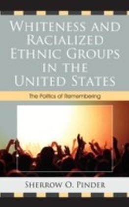 Whiteness and Racialized Ethnic Groups in the United States