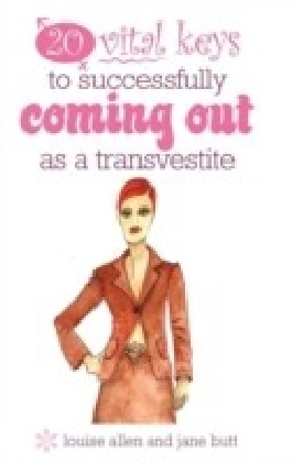 20 vital keys to successfully coming out as a transvestite