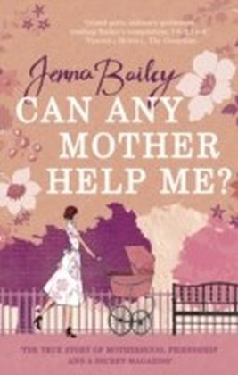 Can Any Mother Help Me?