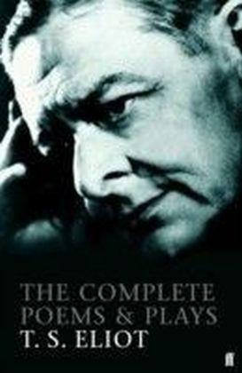 Complete Poems and Plays of T. S. Eliot