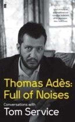 Thomas Ades: Full of Noises