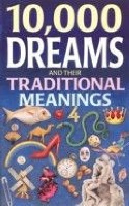 10,000 Dreams and Traditional Meanings