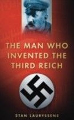 Man who Invented the Third Reich