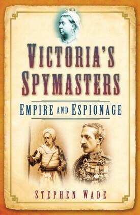 Victoria's Spymasters