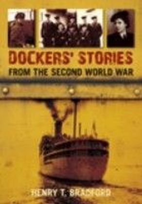 Dockers' Stories from the Second World War