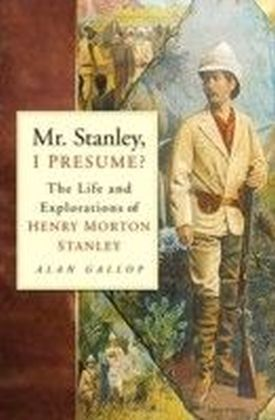 Mr Stanley, I Presume?