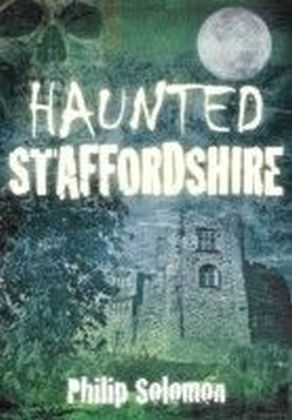 Haunted Staffordshire