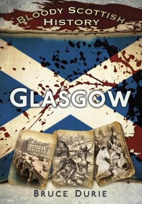 Bloody British History: Glasgow