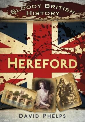 Bloody British History: Hereford
