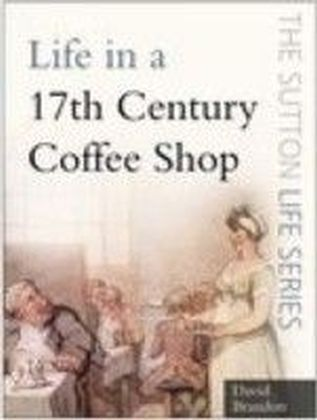 Life in a 17th Century Coffee Shop