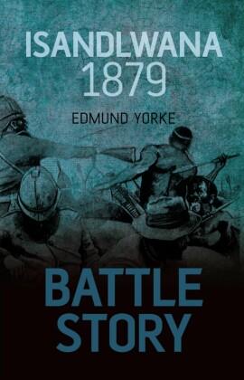 Battle Story: Isandlwana 1879