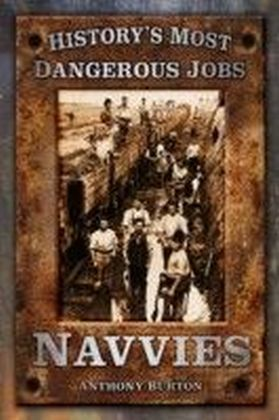 History's Most Famous Jobs: Navvies