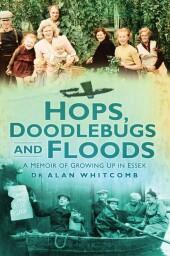 Hops, Doodlebugs and Floods
