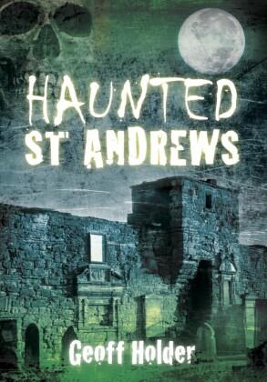 Haunted St Andrews