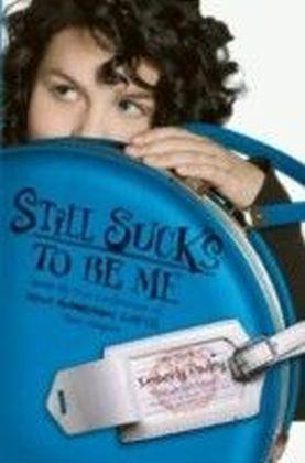 Still Sucks to Be Me