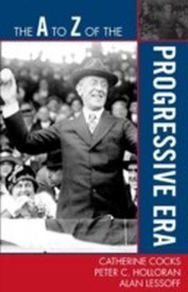 A to Z of the Progressive Era